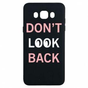 Samsung J7 2016 Case Don't look back