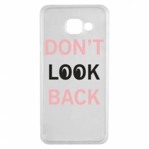 Samsung A3 2016 Case Don't look back
