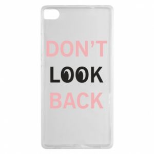 Huawei P8 Case Don't look back