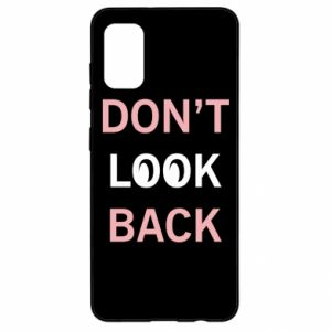 Samsung A41 Case Don't look back