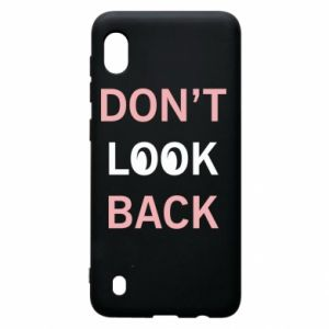 Samsung A10 Case Don't look back