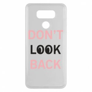 LG G6 Case Don't look back