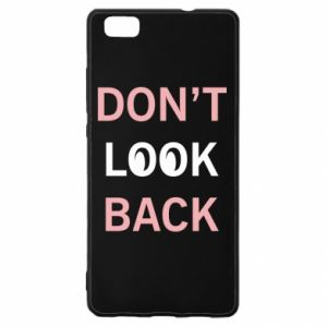 Huawei P8 Lite Case Don't look back
