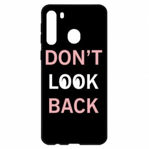 Samsung A21 Case Don't look back