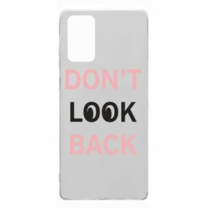 Samsung Note 20 Case Don't look back