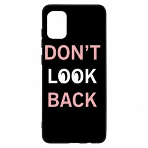 Samsung A31 Case Don't look back