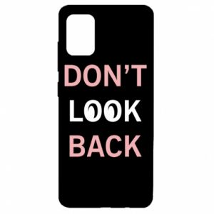 Samsung A51 Case Don't look back