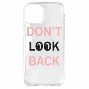 iPhone 12 Mini Case Don't look back