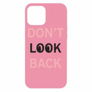 iPhone 12 Pro Max Case Don't look back