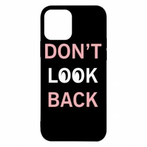 iPhone 12/12 Pro Case Don't look back