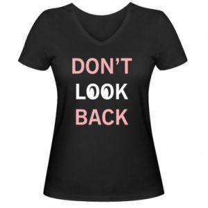 Damska koszulka V-neck Don't look back