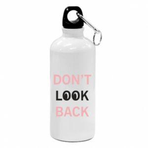 Water bottle Don't look back
