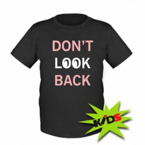 Kids T-shirt Don't look back