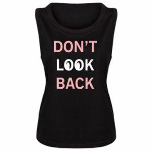 Damska koszulka bez rękawów Don't look back