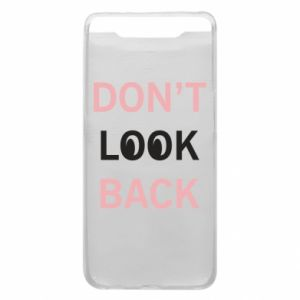 Etui na Samsung A80 Don't look back