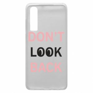 Etui na Huawei P30 Don't look back