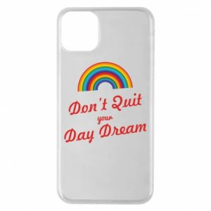 Etui na iPhone 11 Pro Max Don't quit your day dream