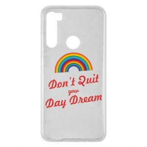 Xiaomi Redmi Note 8 Case Don't quit your day dream
