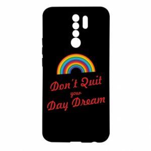 Xiaomi Redmi 9 Case Don't quit your day dream