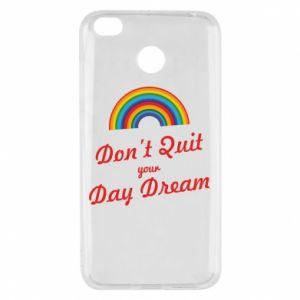 Xiaomi Redmi 4X Case Don't quit your day dream