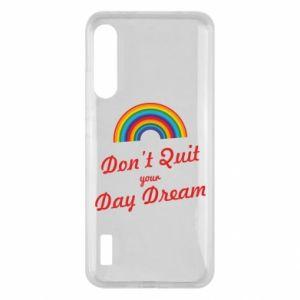 Xiaomi Mi A3 Case Don't quit your day dream