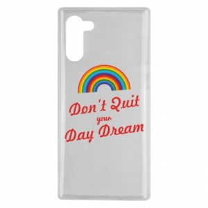 Samsung Note 10 Case Don't quit your day dream