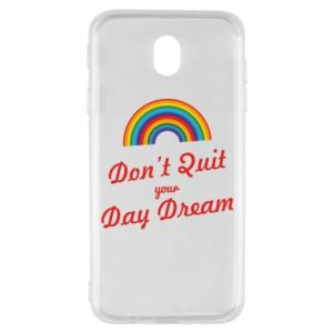 Samsung J7 2017 Case Don't quit your day dream