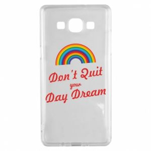 Samsung A5 2015 Case Don't quit your day dream