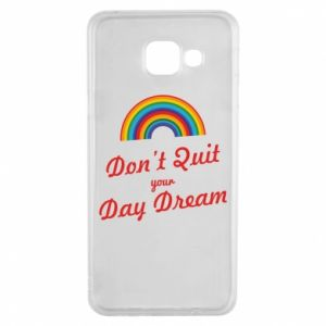 Samsung A3 2016 Case Don't quit your day dream