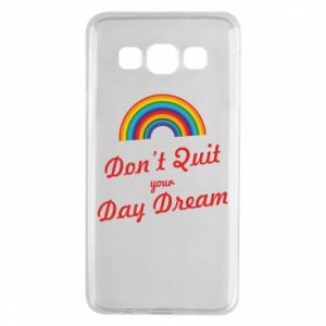 Samsung A3 2015 Case Don't quit your day dream