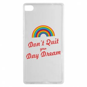 Huawei P8 Case Don't quit your day dream
