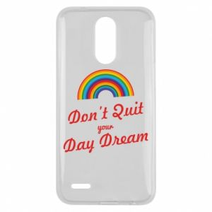 Lg K10 2017 Case Don't quit your day dream