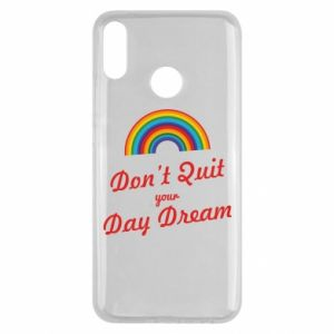 Huawei Y9 2019 Case Don't quit your day dream