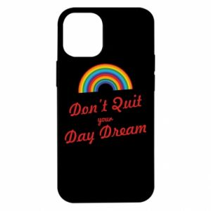 iPhone 12 Mini Case Don't quit your day dream