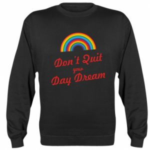 Bluza (raglan) Don't quit your day dream