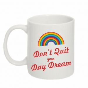 Kubek 330ml Don't quit your day dream