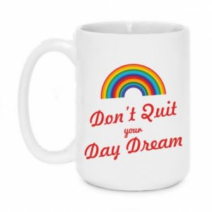 Kubek 450ml Don't quit your day dream