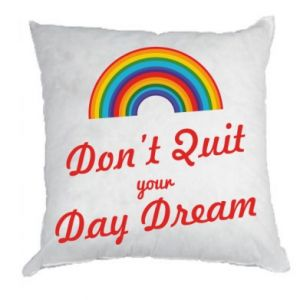 Poduszka Don't quit your day dream