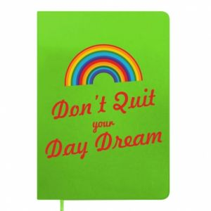 Notes Don't quit your day dream