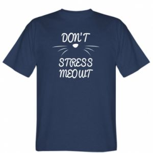 T-shirt Don't stress meowt