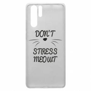 Etui na Huawei P30 Pro Don't stress meowt