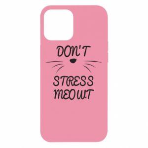 Etui na iPhone 12 Pro Max Don't stress meowt