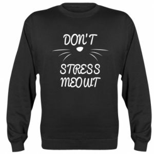 Sweatshirt Don't stress meowt