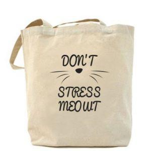 Bag Don't stress meowt