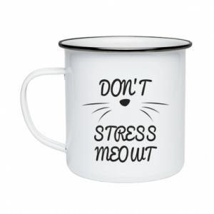 Enameled mug Don't stress meowt