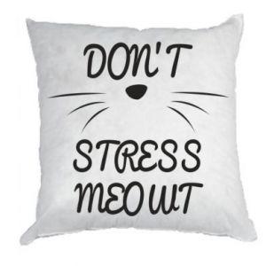 Pillow Don't stress meowt