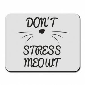 Mouse pad Don't stress meowt