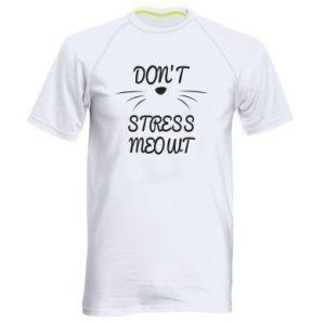 Koszulka sportowa męska Don't stress meowt