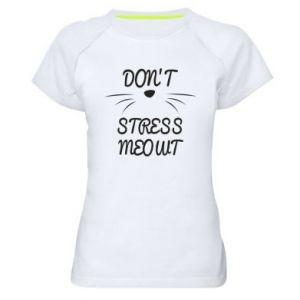 Damska koszulka sportowa Don't stress meowt