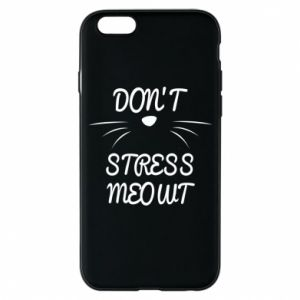 Phone case for iPhone 6/6S Don't stress meowt